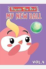 My New Ball: Hannah The Bird Series Vol.4 Kindle Edition