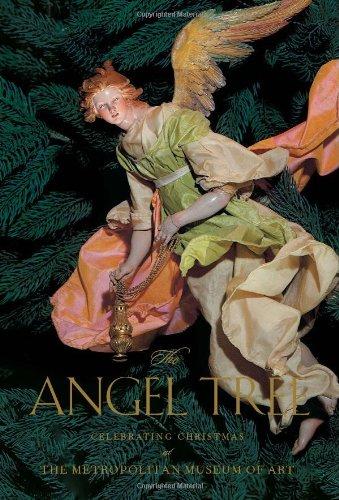 The Angel Tree: Celebrating Christmas At The Metropolitan Museum Of Art