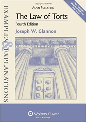 The Law Of Torts Examples Explanations 4th Edition Joseph W