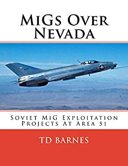 MiGs Over Nevada: History, Cold War, Book, CIA, Area 51, plane, aviation by [Barnes, Thornton]