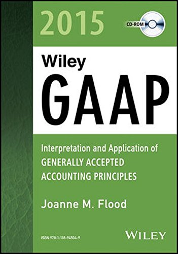 Wiley GAAP 2015: Interpretation and Application of Generally Accepted Accounting Principles CD-ROM (Wiley Regulatory Reporting) by Wiley