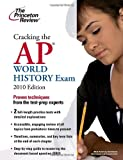 Cracking the AP World History Exam 2010, Princeton Review Staff, 0375429530