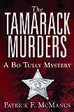 The Tamarack Murders: A Bo Tully Mystery (Bo Tully Mysteries)