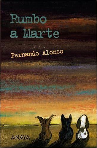 Rumbo a Marte Literatura Juvenil A Partir De 12 Años - Leer Y Pensar-Selección: Amazon.es: Fernando Alonso, Emilio Urberuaga: Libros