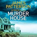 Murder House Audiobook by James Patterson, David Ellis Narrated by Jay Snyder, Therese Plummer