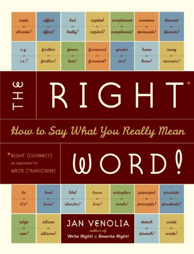 The Right Word!: How to Say What You Really Mean (Right! Series)