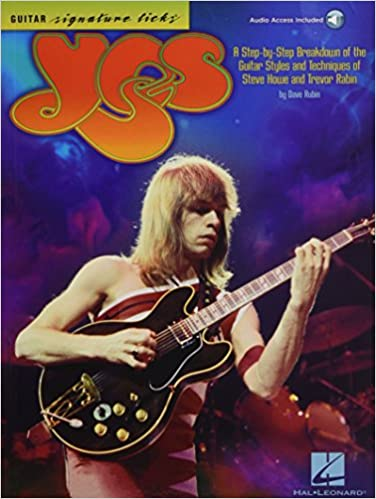 Yes A Step-by-Step Breakdown of the Guitar Styles and Techniques of Steve Howe and Trevor Rabin