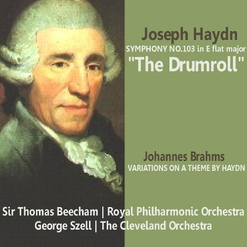 Haydn: Symphony No. 103 in E Flat Major, The Drumroll; Brahms: Variations on a Theme by Haydn