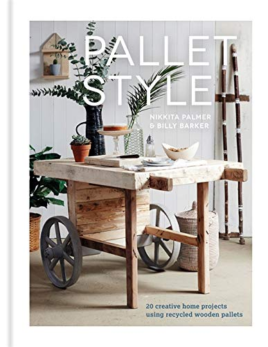 Pallet Style: 20 Creative Home Projects Using Recycled Wooden Pallets