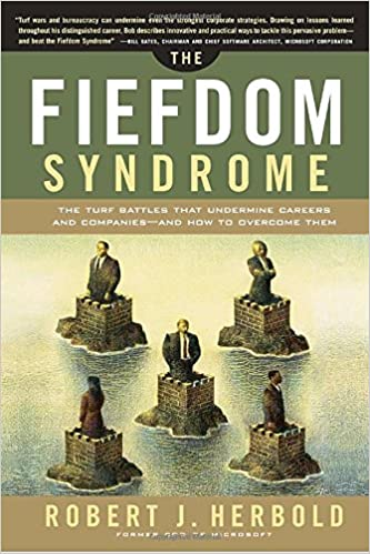 The Fiefdom Syndrome: The Turf Battles That Undermine Careers and Companies - And How to Overcome Them: Robert Herbold: 9780385510684: Amazon.com: Books