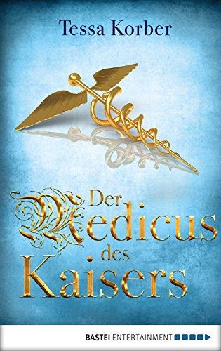 Download PDF Der Medicus des Kaisers - Historischer Roman