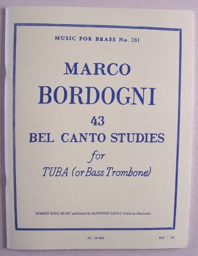 Bass Brass Tuba (Marco Bordogni 43 Bel Canto Studies for Tuba (or Bass Trombone) Music for Brass No. 281)