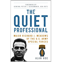 The Quiet Professional: Major Richard J. Meadows of the U.S. Army Special Forces (American Warriors Series)