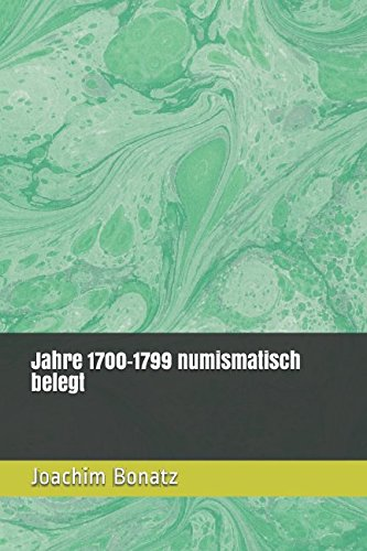 Jahre 1700-1799 numismatisch belegt