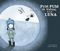 Pum Pum He Hecho Daño A La Luna