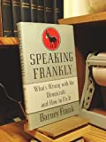 img - for Speaking Frankly : What's Wrong with the Democrats and How to Fix It book / textbook / text book
