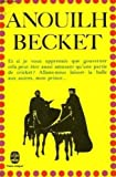 Becket, Jean Anouilh and Bettina Liebowitz Knapp, 0390033774