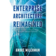 Enterprise Architecture Reimagined: A Concise Guide to Constructing an Artificially Intelligent Enterprise