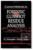 Current Methods in Forensic Gunshot Residue Analysis (Forensicnetbase) by A. J. Schwoeble (2000-06-27)