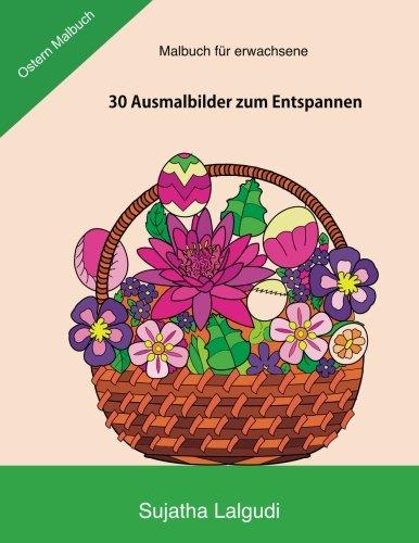 Malbuch fur erwachsene: Ostern Malbuch: Ausmalbücher für erwachsene, Mein Oster-Malbuch, 30 Ausmalbilder zum Entspannen, meditation malbuch, Malen ... für Erwachsene (Volume 16) (German Edition)