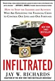 Infiltrated: How to Stop the Insiders and Activists Who Are Exploiting the Financial Crisis to Control Our Lives and Our Fortunes