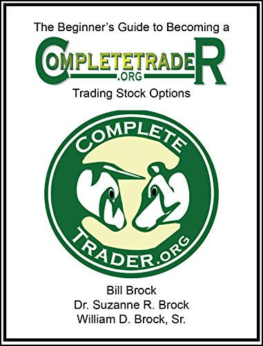 The Beginner's Guide to Becoming a CompleteTrader - Trading Stock Options