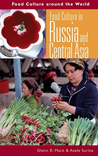 Food Culture in Russia and Central Asia (Food Culture around the World) by Glenn Randall Mack, Asele Surina