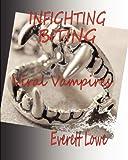 Infighting Biting, Everett Lowe, 147747174X