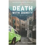 Death With Dignity (Sam and Henry Book 1)