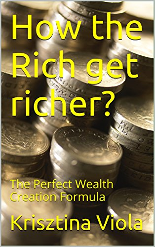 Download PDF How the Rich get richer? - The Perfect Wealth Creation Formula