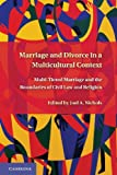 Marriage and Divorce in a Multicultural Context: Multi-Tiered Marriage and the Boundaries of Civil Law and Religion, , 1107614368