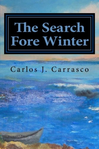 The Search Fore Winter: Lessons from the Cornfield and Keys to a New Life, Foundations Fore the New History (The Quartet) (Volume 2)
