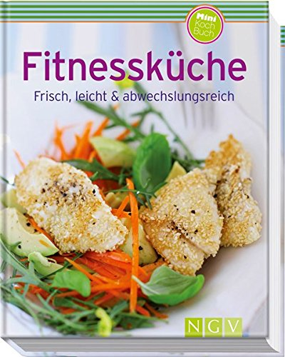 Fitnessküche (Minikochbuch): Frisch, leicht & abwechslungsreich
