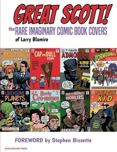 Great Scott: The Rare Imaginary Comic Book Covers of Larry Blamire