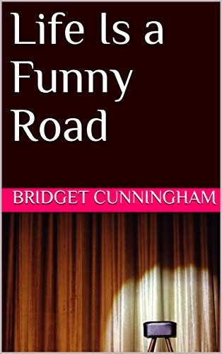 Life Is a Funny Road by [Cunningham, Bridget]