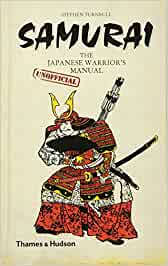 Samurai: The Japanese Warriors Unofficial Manual Unofficial ...