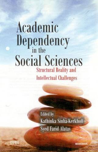 Academic Dependency in the Social Sciences: Structural Reality and Intellectual Challenges