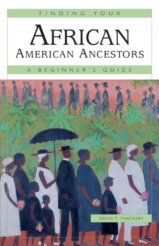 Search : Finding Your African American Ancestors: A Beginner's Guide (Finding Your Ancestors)