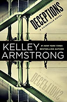 Deceptions: A Cainsville Novel by [Armstrong, Kelley]