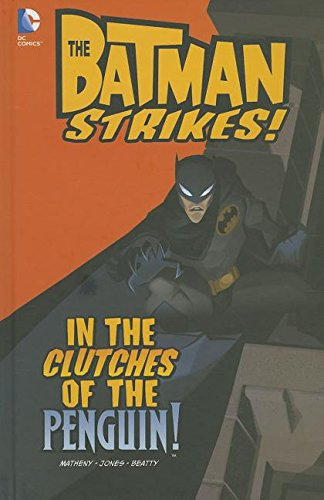 Read Online In the Clutches of the Penguin! (Batman Strikes!) pdf