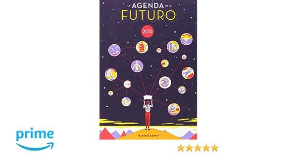 La agenda de tu futuro 2015: Amazon.es: Daniel López Valle ...