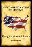 What America Needs to Survive, Jeff Bradford, 0615612202