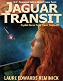 Jaguar Transit: SciFi Suspense with a Metaphysical twist (Crystal Ceres Time Travell Book 2)