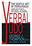 Verbal Judo, George J. Thompson and Jerry B. Jenkins, 0688122639