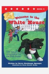 First Puppy: Welcome to the White House Paperback