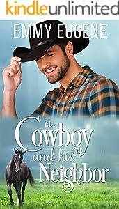 A Cowboy and his Neighbor: A Johnson Brothers Novel (Chestnut Ranch Cowboy Billionaire Romance Book 1)
