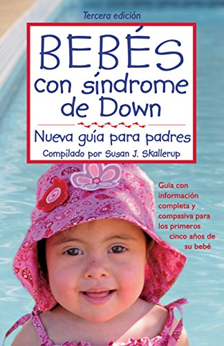Bebes con sindrome de Down: Nueva Guia para padres(Spanish Edition)