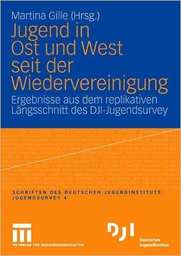 Book Jugend in Ost und West seit der Wiedervereinigung: Ergebnisse aus dem replikativen Längsschnitt des DJI-Jugendsurvey