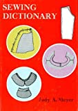 Sewing Dictionary, Judy A. Meyer, 0498021475