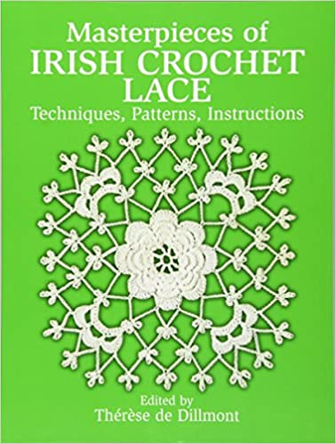 Masterpieces Of Irish Crochet Lace Techniques Patterns